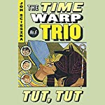 Tut, Tut: Time Warp Trio, Book 6 | Jon Scieszka