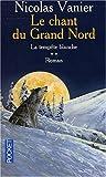 echange, troc Nicolas Vanier - Le Chant du Grand Nord, tome 2 : La Tempête blanche