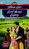 Lord Avery's Legacy (Signet Regency Romance) (0451191587) by Allison Lane
