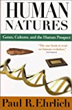 Human Natures: Genes, Cultures, and the Human Prospect (155963779X) by Ehrlich, Paul R.