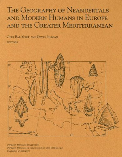 The Geography of Neandertals and Modern Humans in Europe and the Greater Mediterranean (Peabody Museum Bulletin 8)