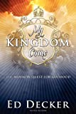 My Kingdom Come: The Mormon Quest for Godhood (1600391923) by Decker, Ed