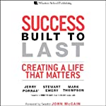 Success Built to Last: Creating a Life that Matters | Jerry Porras,Stewart Emery,Mark Thompson
