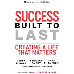 Success Built to Last: Creating a Life that Matters | [Jerry Porras, Stewart Emery, Mark Thompson]