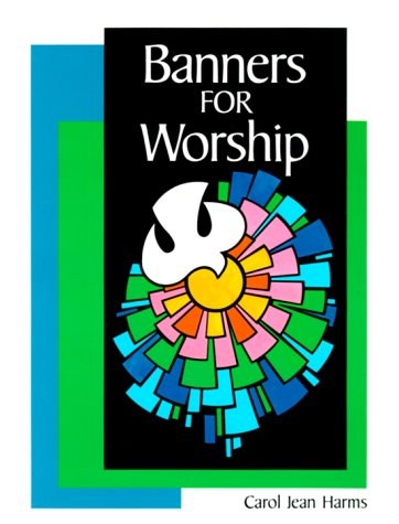 Banners for Worship (Concordia Banner Craft)