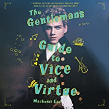 The Gentleman's Guide to Vice and Virtue | Livre audio Auteur(s) : Mackenzi Lee Narrateur(s) : Christian Coulson