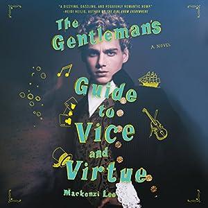 The Gentleman's Guide to Vice and Virtue Hörbuch von Mackenzi Lee Gesprochen von: Christian Coulson