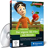 Software - Der eigene 3D-Film mit Blender: Animationsfilme produzieren von A bis Z