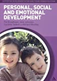 Personal, Social and Emotional Development (Supporting Develop Early Yrs Foundation Stage)