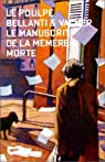 Le manuscrit de la m�m�re morte par Bellanti