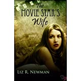 The Movie Star's Wife ~ Liz R. Newman