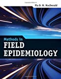 [ METHODS IN FIELD EPIDEMIOLOGY - GREENLIGHT ] By MacDonald, Baker Sidney ( Author) 2011 [ Paperback ]