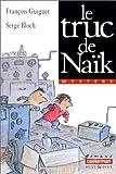 """Afficher """"Le Truc de Naïk"""""""