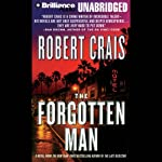 The Forgotten Man: An Elvis Cole - Joe Pike Novel, Book 10 (       UNABRIDGED) by Robert Crais Narrated by James Daniels