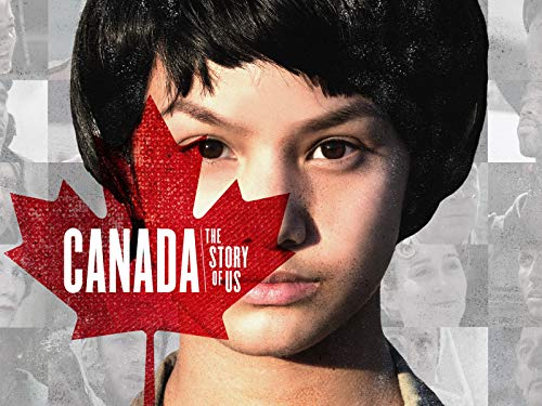 Canada: The Story of Us - Season 1