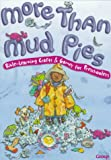 img - for More Than Mud Pies book / textbook / text book