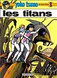 echange, troc Roger Leloup - Yoko Tsuno, tome 8 : Les titans