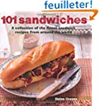 101 Sandwiches: A Collection of the F...