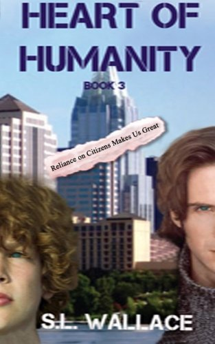 Heart of Humanity: Volume 3 (Reliance on Citizens Makes Us Great!)