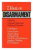 img - for Debate on disarmament / edited by Michael Clarke and Marjorie Mowlam ; contributors, E.P. Thompson ...et al. book / textbook / text book