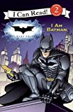 The Dark Knight: I Am Batman (I Can Read! Reading with Help: Level 2 (Pb))