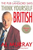 Al Murray Al Murray the Pub Landlord Says Think Yourself British