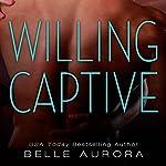 Willing Captive | Belle Aurora