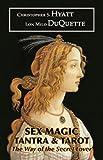Sex Magic, Tantra & Tarot: The Way of the Secret Lover
