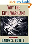 Why the Civil War Came (Gettysburg Ci...