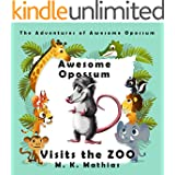 Awesome Opossum Visits the Zoo (The Adventures of Awesome Opossum)