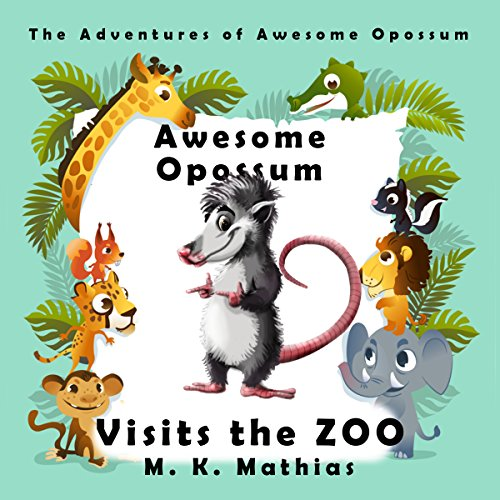 Awesome Opossum Visits the Zoo cover