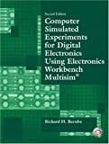 Computer Simulated Experiments for Digital Electronics Using Electronics Workbench Multisim (2nd Edition)