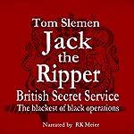Jack the Ripper - Secret Service | Tom Slemen