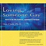 Loving Someone Gay | Don Clark Ph.D