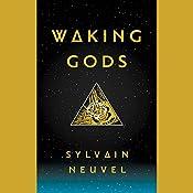 Waking Gods: The Themis Files, Book 2   Sylvain Neuvel