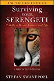 img - for Surviving Your Serengeti: 7 Skills to Master Business and Life by Stefan Swanepoel (2011-03-01) book / textbook / text book