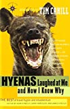 Hyenas Laughed at Me and Now I Know Why: The Best of Travel Humor and Misadventure (Travelers' Tales Guides) (188521197X) by O'Reilly, Sean