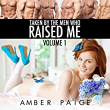 Taken by the Men Who Raised Me, Volume 1 (       UNABRIDGED) by Amber Paige Narrated by Amber Paige
