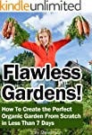 Flawless Gardens! How To Create the P...