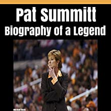 Pat Summitt: Biography of a Legend Audiobook by Michael Beck Narrated by James H. Kiser