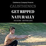 Calisthenics: Get Ripped Naturally - No Gyms - Better Life |  Calisthenics Company