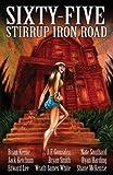 Sixty-Five Stirrup Iron Road