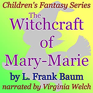 The Witchcraft of Mary-Marie Audiobook