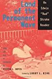 "Land of the Permanent Wave: An Edwin ""Bud"" Shrake Reader (Southwestern Writers Collection Series, Wittliff Collections at Texas State University)"