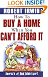 How to Buy a Home When You Can't Affo...