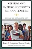img - for Keeping and Improving Today's School Leaders: Retaining and Sustaining the Best book / textbook / text book