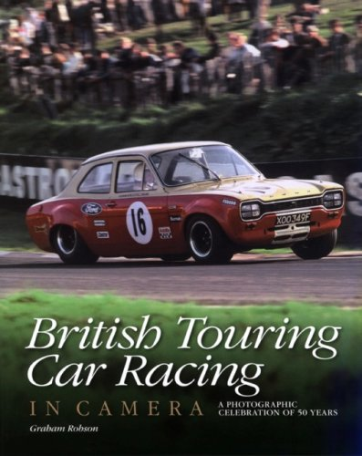British Touring Car Racing in Camera: A photographic celebration of 50 years