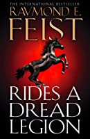Rides A Dread Legion (The Riftwar Cycle: The Demonwar Saga, Book 1)