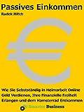 Image de Passives Einkommen - Wie Sie selbstständig in Heimarbeit online Geld verdienen, Ihre finanzielle Fr