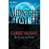 """Die Stunde der W�lfe: Midnight Hour 1 - Romanvon """"Carrie Vaughn"""""""